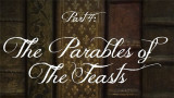 The Parable of the Feasts