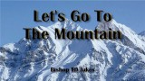 Let's Go To The Mountain