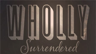Wholly Surrendered