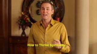 How to Thrive Spiritually