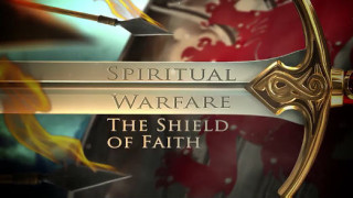 The Shield of Faith, (Spiritual Warefare : Terms of Engament)