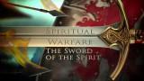 The Sword Of The Spirit, (Spiritual Warefare : Terms of Engament)