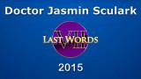 Doctor Jasmin Sculark, Seven Last Words