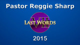 Pastor Reggie Sharp, Seven Last Words (2015)