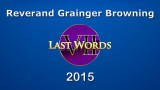 Reverand Grainger Browning, Seven Last Words (2015)