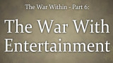 The War Within (6) : The War Within Entertainment