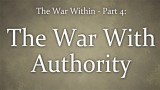 The War Within (4) : The War with Authority
