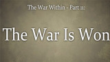 The War Within (11) : The War is Won