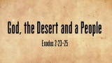 God, the Desert, and a People : The Gospel According To Moses