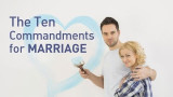 The Ten Commandments for Marriage (2)