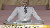 The Big Challenge Of Prayer