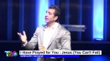 I Have Prayed for You – Jesus (You Can't Fail)