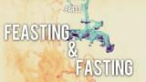 Feasting & Fasting